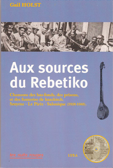 Litt�rature Grecque - Aux sources du R�b�tiko de Gail Holst